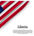 waving flag of liberia vector image vector image