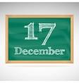 December 17 inscription in chalk on a blackboard vector image vector image