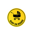 baby on board sign icon child safety sticker vector image vector image