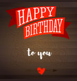 happy birthday design text lettering vintage vector image vector image