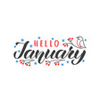 hello january hand drawn lettering card vector image vector image