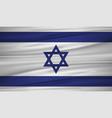 israel flag flag of israel blowig in the wind vector image