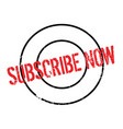 Subscribe now rubber stamp