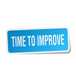 time to improve square sticker on white vector image vector image