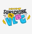 vlog video blog social media cartoon style design vector image vector image
