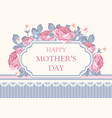 floral card happy mothers day vector image