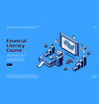 financial literacy course isometric landing page vector image