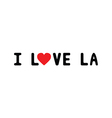 I lOVE LA1 vector image