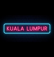 kuala lumpur neon sign bright light signboard vector image vector image