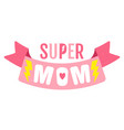 retro emblem for mother vector image vector image