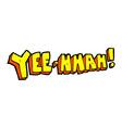 yee hah comic cartoon vector image vector image
