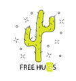 cactus free hugs hand drawn cartoon cactus vector image