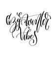 cozy winter vibes - hand lettering inscription vector image vector image