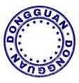 grunge textured dongguan round stamp seal vector image vector image