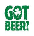 got beer t-shirt vintage lettering for st vector image