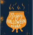 halloween design with pot silhouette and lettering vector image vector image
