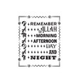 ramadan quote remember allah morning afternoon day vector image vector image