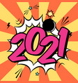 colorful poster 2021 in pop art style with bomb vector image vector image