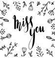 miss you hand drawn lettering with doodle flowers vector image vector image