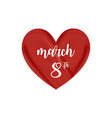 8 march greeting card international women vector image vector image