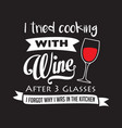 funny wine quote and saying good for print vector image vector image