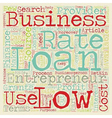 Low Rate Business Loan an inexpensive source of vector image vector image