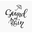 Sound of rain quotes typography vector image vector image