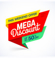 this weekend mega discount special offer sale vector image vector image