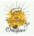 Good morning my sunshine vector image vector image