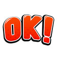 ok sign in comic book style vector image vector image