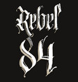 rebel t-shirt with gothic calligraphy lettering vector image vector image