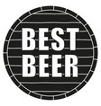 black and white best beer text on barrel vector image