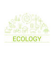 ecology concept ecology concept vector image vector image