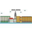 spain girona city skyline architecture vector image vector image