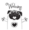 with joyful pug who says - welcome vector image vector image
