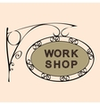 work shop retro vintage street sign vector image vector image