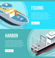 fishing and harbor banners vector image vector image