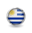flag of uruguay button with metal frame and vector image vector image