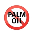 no palm oil sign vector image vector image