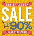 90 Percent End of Season Sale vector image vector image