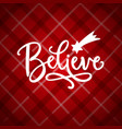 believe hand lettering christmas greeting card vector image vector image