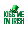kiss me i am irish lettering with leprechaun hat vector image vector image