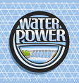 logo for water power vector image vector image