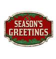 season greetings vintage rusty metal sign vector image