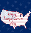 inscription happy independence day flag and map vector image