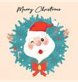 cute happy santa clause in christmas wreath happy vector image vector image