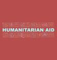 humanitarian aid word concepts banner vector image vector image