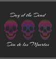 Da de los muertos or english day dead