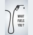 what fuels you banner gasoline pump nozzle vector image vector image
