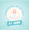 21 june international day of yoga vector image vector image